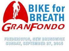 Bike for Breath 2015 - GranFondo!  September 27th.  Register now or sponsor a participant!