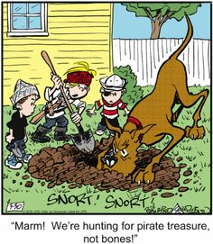 Chance is currently trying to unearth the rabbit living under my patio! Dog Cartoons, Cartoon Dog, Dog Sayings, Funny Sayings, Dog Comics, Funny Comics, Calvin And Hobbes, Dog Houses, Animal Quotes