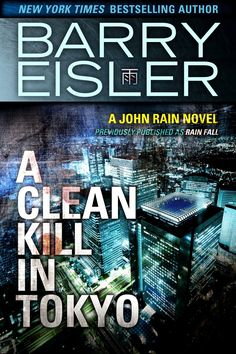 A Clean Kill in Tokyo previously published as Rain Fall, by Barry Eisler ($3.99)