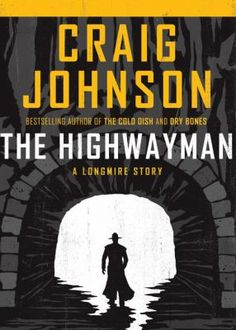 The Highwayman by Craig Johnson