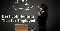 2014 Best Job Hunting Tips for Employed