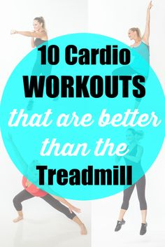 10 Cardio Workouts That Are Better than the Treadmill - Great ways to amp up your exercise and fitness routine without running!