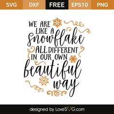 *** FREE SVG CUT FILE for Cricut, Silhouette and more *** We are like a snowflake