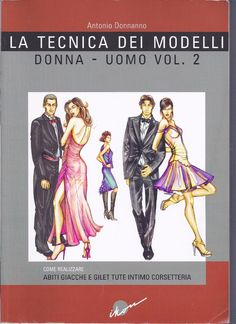 """Find magazines, catalogs and publications about """"La tecnica dei modelli uomo donna"""", and discover more great content on issuu. Pattern Making Books, Pattern Books, Modelista, Couture Sewing, Pattern Cutting, Pattern Drafting, Jacket Pattern, Dress Sewing Patterns, Fashion Sewing"""