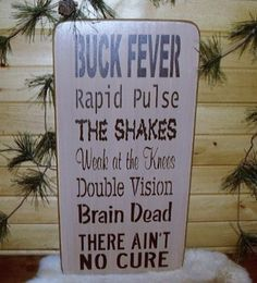 Buck Fever Hunting Distressed Sign by RUSTICNORTHERN on Etsy, $30.00