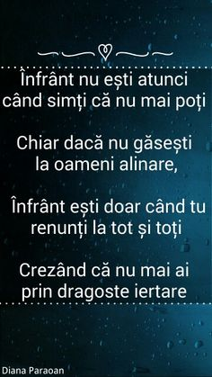 "-Ifrant nu esti- "" FRANTURI DE VIATA""- Diana Paraoan - Motivational Words, Inspirational Quotes, Tomorrow Forever, Love Me Quotes, Trust God, Wise Words, Poems, Wisdom, Faith"