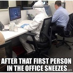 When one person gets ill: | 28 Memes Everyone Who Works In An Office Will Understand