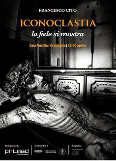 """""""Iconoclastia – la Fede si Mostra"""", a casa Vestita dal 16 al 30 aprile 2014 c'è l'arte di Francesco Cito"""