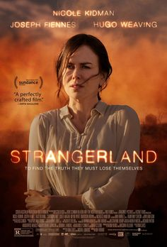 """""""Strangerland"""" (2015) - A family finds their dull life in a rural outback town rocked after their two teenage children disappear into the desert, sparking disturbing rumors of their past."""