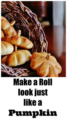 "Simple ""Pumpkin Rolls"" ~ Purchase a bag of Rhodes Bake 'n Serve Dinner Rolls. Coat pan with non-stick cooking spray. Place rolls on pan and cover with plastic wrap. Let rolls rise for two hours. Slice sides 7-8 x leaving center in tack. Put hole in center. Cover n raise 1-2 more hours. remake hole in center if necessary. Coat w egg wash. Bake 15-20 mins until golden. Slice pecans 1/3 n insert"