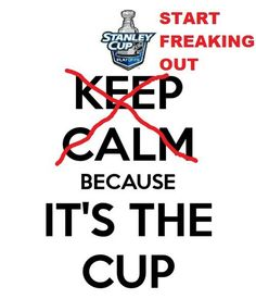 KEEP CALM BECAUSE IT'S THE CUP. Another original poster design created with the Keep Calm-o-matic. Buy this design or create your own original Keep Calm design now. Rangers Hockey, Blackhawks Hockey, Chicago Blackhawks, Hockey Memes, Hockey Quotes, Funny Hockey, Hockey Gear, Sport Quotes, Pittsburgh Sports