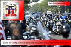Donald Trump is ending his vacation with a rally in the Critical state of Wisconsin, tomorrow at 11AM. His event has already sold out, and a violent protest has been organized to cause mayhem and havoc as they did in Arizona and Illinois. (LINK)    Enter the Bikers:      Trump Patrio