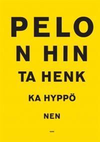 Pelon hinta - Tekijä: Henkka Hyppönen - ISBN: 9513176800 - Hinta: 24,80 €
