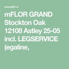 mFLOR GRAND Stockton Oak 12108 Astley 25-05 incl. LEGSERVICE (egaline,