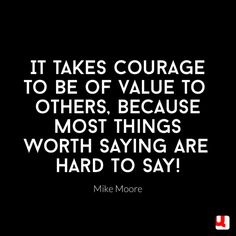 Courage is required to serve people!