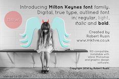 Digital font called 'Milton Keynes', designed  by Robert Rusin, a popular art-creative. www.mkfive.co.uk
