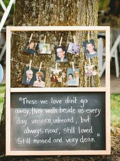 Great idea for events.. Honor the ones who have passed away