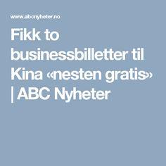 Fikk to businessbilletter til Kina «nesten gratis» | ABC Nyheter