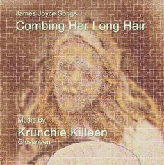 A poem by James Joyce to music by Krunchie, sung by Krunchie James Joyce, Poems, Album, Long Hair Styles, Music, Art, Art Background, Musik, Kunst