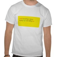 Dumb Investing Shirts