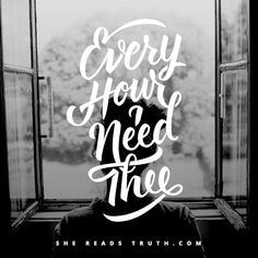 """I Need Thee Every Hour- Annie S. Hawked 1872 Amanda Bible Williams, SheReadsTruth- I ask Jesus for all the things, but I don't ask Him enough. """"Apart from me you can do nothing."""" That's what Jesus says about us in John 15:5. Do you hear the freedom in that today? You and I don't have to manufacture our own goodness, our own enoughness. Everything good is from Him and for Him."""