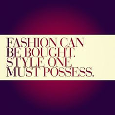 love this quote #style #fashion #quote