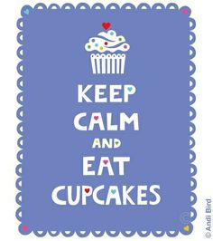 Cute. Treat yourself every now & then. Life's too short to not enjoy a good cupcake every now & then.