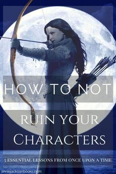 5 Essential Writing Lessons from Once Upon a Time | How to not ruin characters with an emphasis on fairy tale characters