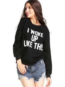 Black Long Sleeve I WOKE UP LIKE THIS Sweatshirts US$16.33