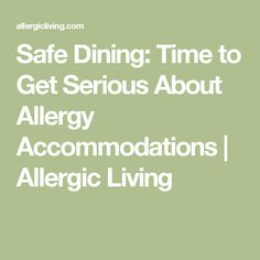 Safe Dining: Time to Get Serious About Allergy Accommodations | Allergic Living