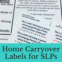 Use these labels on your speech and language activities instead of recreating the wheel with homework! From Speechy Musings.