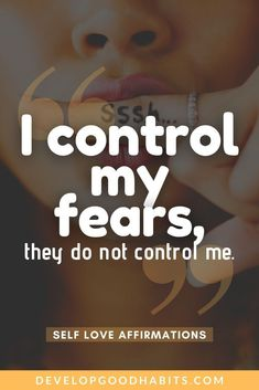 """""""I control my fears, they do not control me."""" See more affirmations of self love. These positive thinking affirmations will help you to feel better about yourself and not to be so critical but to find joy in your life. See (and use) these positivity mantras in your life. Before you can improve yourself, you need to love yourself and these self love affirmations will help you do that. #affirmations #selflove #selfcare #personalgrowth #mantra #affirmation Positive Mantras, Best Positive Quotes, Daily Positive Affirmations, Inspirational Quotes For Women, Motivational Quotes, Empowerment Quotes, Self Empowerment, Words Of Strength, Female Leaders"""