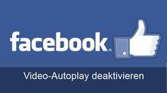 Facebook: Autoplay bei Videos deaktivieren (Android, iPhone, iPad und PC)