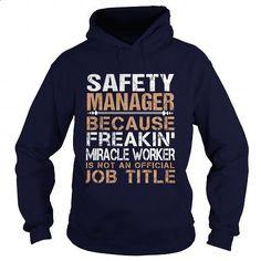 SAFETY-MANAGER - Freaking - #champion hoodies #navy sweatshirt. ORDER NOW => https://www.sunfrog.com/LifeStyle/SAFETY-MANAGER--Freaking-93140927-Navy-Blue-Hoodie.html?60505