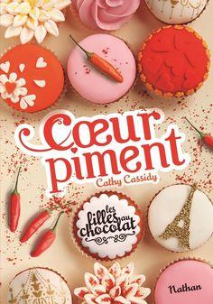 Cathy CASSIDY - Les Filles au chocolat 6.5 Cœur piment ne pas oublier
