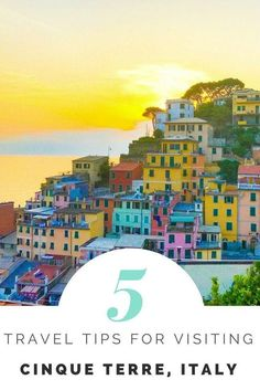 Planning a trip to Cinque Terre? Read these 5 travel tips first to help you have a bucket list worthy holiday.