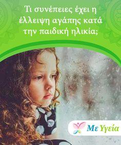 Τι συνέπειες έχει η έλλειψη αγάπης κατά την παιδική ηλικία;   Η αγάπη είναι η ζωτική ενέργεια που κάνει τον κόσμο να γυρίζει. Όλοι γεννηθήκαμε για να αγαπάμε και να αγαπιόμαστε, τι γίνεται όμως με τους ανθρώπους που είχαν έλλειψη αγάπης κατά την παιδική ηλικία; Προφανώς αυτό αποτελεί την αιτία πολλών προβλημάτων συμπεριφοράς. Mommy Quotes, Children, Kids, Health, Parents, Toddlers, Toddlers, Fathers, Boys