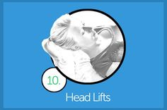 EXERCISE 10: Head Lifts