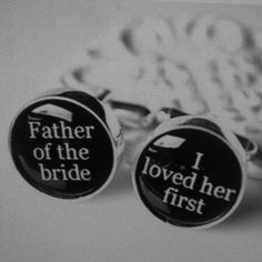 Father of the bride cuff links <3 Makes my heart melt!