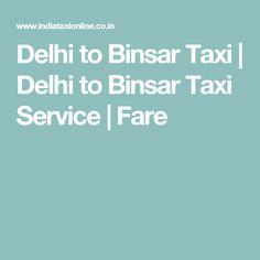 Delhi to Binsar Taxi   Delhi to Binsar Taxi Service   Fare