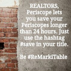 Save your #Periscope long than 24 hours with the hashtag  #save in the title. #SocialMedia #OnlineMarketing  #InternetMarketing #Business #MarketingDigital  #SocialMediaMarketing #Blogging #Branding #Marketing #ReMarkiTable