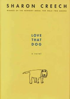 East Rockaway Public Library: Read This! Fiction for Grades 3-6 LOVE THAT DOG by Sharon Creech