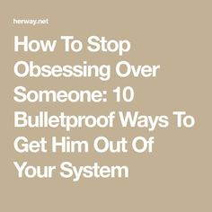 How to stop obsessing over someone? There are 10 bulletproof ways that will help you get the guy you are obsessing about out of your mind and out of your system. Getting Over A Crush, Getting Over Someone, Getting Over Him, How To Forget Someone, How To Know, How To Get, Crushing On Someone, Thinking Of Someone, Quotes