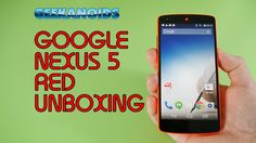 Google Nexus 5 Red Edition Unboxing & First Look [ http://www.youtube.com/geekanoids ]