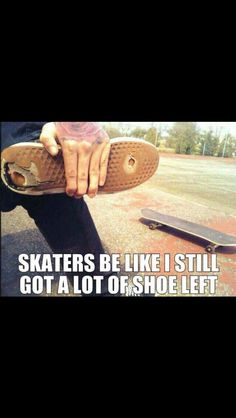 Never want to get rid of those perfect skate shoes Skate 3, Skate Style, Skate Park, Skate Shoes, Skateboard Memes, Skateboard Design, Skateboarding Quotes, Boys Life, Longboards