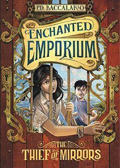 The Thief of Mirrors (Enchanted Emporium) by Pierdomenico Baccalario