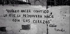 Frase del poeta Pablo Neruda