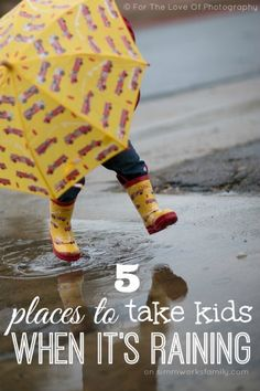 5 Places to Take Kids When It's Raining