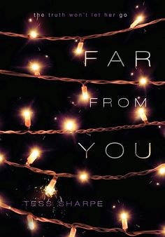 'Far From You' by Tess Sharpe (Disney-Hyperion 2014)