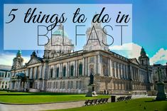 5 Things to Do in Belfast - Oh! Travelissima | The Beauty of Travel